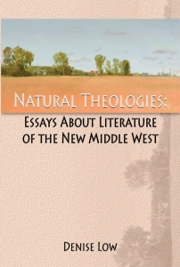 natural theologies literary essays about the midwest denise low omaha the backwaters press 2011 20 literary nonfiction essays
